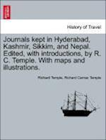 Journals kept in Hyderabad, Kashmir, Sikkim, and Nepal. Edited, with introductions, by R. C. Temple. With maps and illustrations. af Richard Carnac Temple, Richard Temple