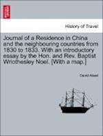 Journal of a Residence in China and the neighbouring countries from 1830 to 1833. With an introductory essay by the Hon. and Rev. Baptist Wriothesley af David Abeel