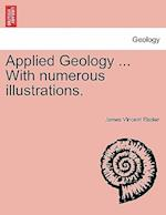Applied Geology ... with Numerous Illustrations. af James Vincent Elsden