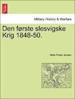 Den Forste Slesvigske Krig 1848-50.