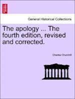 The Apology ... the Fourth Edition, Revised and Corrected.