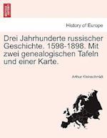 Drei Jahrhunderte Russischer Geschichte. 1598-1898. Mit Zwei Genealogischen Tafeln Und Einer Karte. af Arthur Kleinschmidt