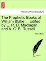 The Prophetic Books of William Blake ... Edited by E. R. D. Maclagan and A. G. B. Russell. af William Blake
