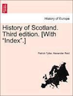 """History of Scotland. Third edition. [With """"Index"""".]"""