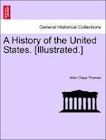 A History of the United States. [Illustrated.] af Allen Clapp Thomas