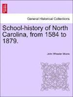 School-history of North Carolina, from 1584 to 1879. af John Wheeler Moore