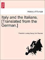 Italy and the Italians. [Translated from the German.]