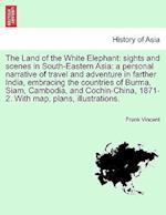 The Land of the White Elephant af Frank Vincent