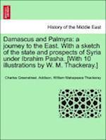 Damascus and Palmyra af Charles Greenstreet Addison, William Makepeace Thackeray
