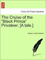 "The Cruise of the ""Black Prince"" Privateer. [A tale.]"