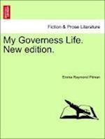 My Governess Life. New Edition. af Emma Raymond Pitman
