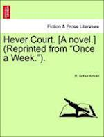Hever Court. [A novel.] (Reprinted from