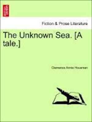 The Unknown Sea. [A tale.]