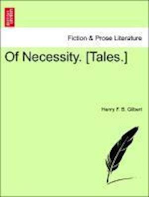 Of Necessity. [Tales.]
