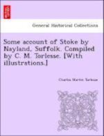 Some Account of Stoke by Nayland, Suffolk. Compiled by C. M. Torlesse. [With Illustrations.] af Charles Martin Torlesse