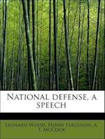 National Defense, a Speech af A. T. McCook, Henry Ferguson, Leonard Wood