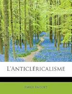 L'Anticlericalisme af Emile Faguet