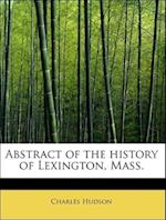 Abstract of the History of Lexington, Mass.