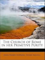 The Church of Rome in her Primitive Purity