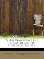 Papers Read Before the Lancaster County Historical Society