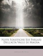 Note Fonetiche Sui Parlari Dell'alta Valle Di Magra af Antonio Restori
