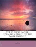 The Chinese empire : forming a sequel to the work entitled af M. Huc