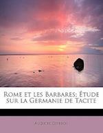 Rome Et Les Barbares; Tude Sur La Germanie de Tacite af Auguste Geffroy