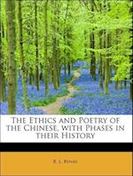 The Ethics and Poetry of the Chinese, with Phases in Their History