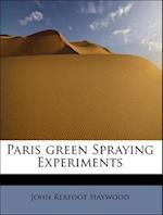 Paris Green Spraying Experiments af John Kerfoot Haywood