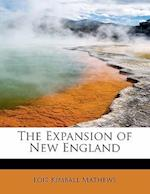 The Expansion of New England af Lois Kimball Mathews
