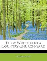 Elegy Written in a Country Church-Yard af Thomas Gray