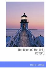 The Book of the Holy Rosary