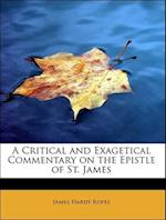 A Critical and Exagetical Commentary on the Epistle of St. James af James Hardy Ropes