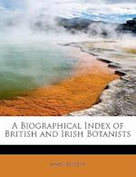 A Biographical Index of British and Irish Botanists