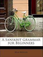 A Sanskrit Grammar for Beginners af Max Müller