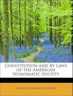 Constitution and by Laws of the American Numismatic Society