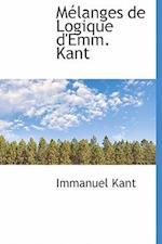 Mélanges de Logique d'Emm. Kant af Immanuel Kant