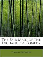 The Fair Maid of the Exchange