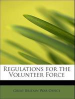 Regulations for the Volunteer Force af Great Britain War Office