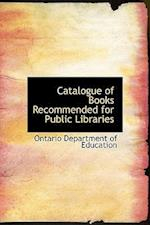 Catalogue of Books Recommended for Public Libraries af Ontario Department Of Education
