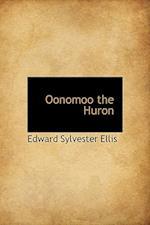 Oonomoo the Huron af Edward Sylvester Ellis