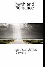 Myth and Romance af Madison Julius Cawein
