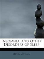 Insomnia, and Other Disorders of Sleep