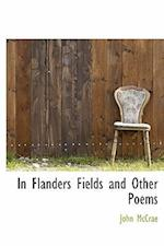 In Flanders Fields and Other Poems af John Mccrae