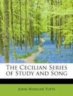 The Cecilian Series of Study and Song af John Wheeler Tufts