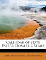 Calendar of State Papers, Domestic Series af Great Britain Public Record Office