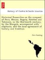 Historical Researches on the conquest of Peru, Mexico, Bogota, Natchez and Talomeco, in the thirteenth century, by the Mongols, accompanied with eleph af John Ranking