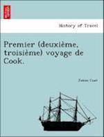 Premier (Deuxie Me, Troisie Me) Voyage de Cook. af James Cook