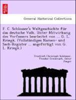 F. C. Schlosser's Weltgeschichte Fu R Das Deutsche Volk. Unter Mitwirkung Des Verfassers Bearbeitet Von ... G. L. Kriegk. (Vollsta Ndiges Namen- Und S