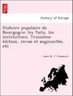 Histoire Populaire de Bourgogne af Louis M. J. Chaumont